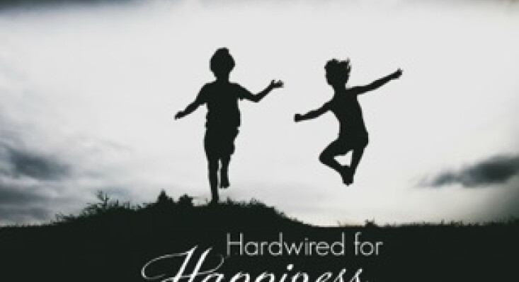 Hardwired for Happiness!